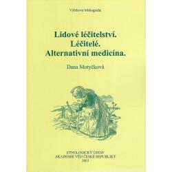 Lidové léčitelství, léčitelé, alternativní medicína
