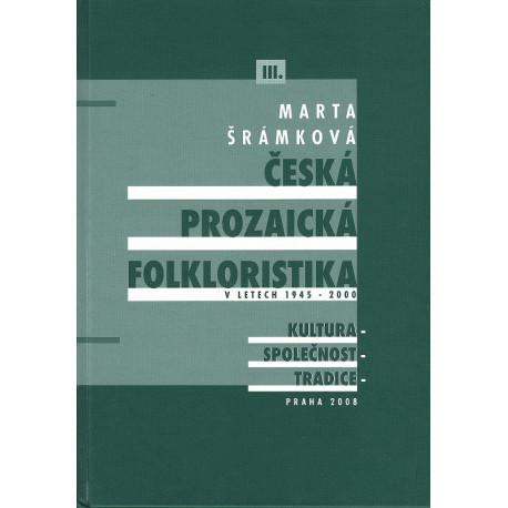 Česká prozaická folkloristika v letech 1945-2000 III.
