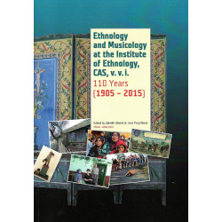 Ethnology and musicology at the Institute of Ethnology CAS, v.v.i.: 110 years: (1905-2015)