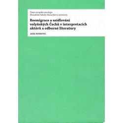 Reemigrace a usídlování volyňských Čechů v interpretacích aktérů a odborné literatury