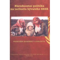 Bahenský František a kol.: Národnostní politika na teritoriu bývalého SSSR.