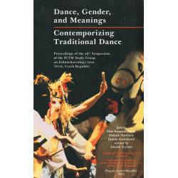 Dunin Elsie Ivancich, Stavělová Daniela, Gremlicová Dorota: Dance, Gender, and Meanings Contemporizing Traditional Dance