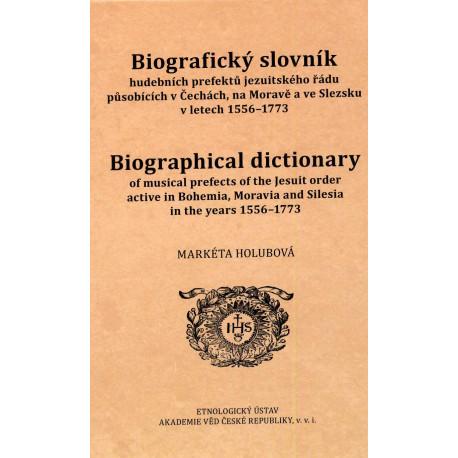 Holubová Markéta: Biografický slovník hudebních prefektů jezuitského řádu působících v Čechách, na Moravě a ve Slezsku v letech 1556-1773