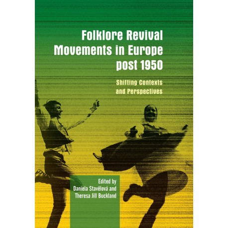 Stavělová, Buckland: Folklore Revival Movements in Europe post 1950. Shifting Contexts and Perspectives