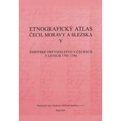I.Ebelová, M. Řezníček, K. Woitschová, J. Woitsch: Etnografický atlas Čech, Moravy a Slezska V. Židovské obyvatelstvo v Čechách v letech 1792-1794