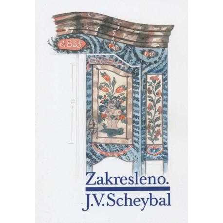 Suchomelová Marcela, Krámská Bohunka: Zakresleno. J.V.Scheybal