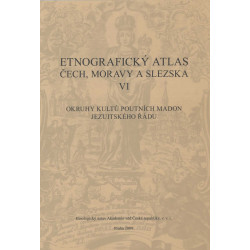 Holubová Markéta: Okruhy kultů poutních madon jezuitského řádu. Etnografický atlas Čech, Moravy a Slezska VI.