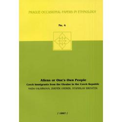 Valášková Naďa, Uherek Zdeněk, Brouček Stanislav: Aliens or One´s Own People /Czech Immigrants from the Ukraine in the Czech Republic/