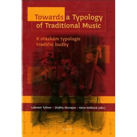 Tyllner Lubomír, Skovajsa Ondřej, Vaňková Hana: Towards a Typology of Traditional Music / K otázkám typologie tradiční hudby