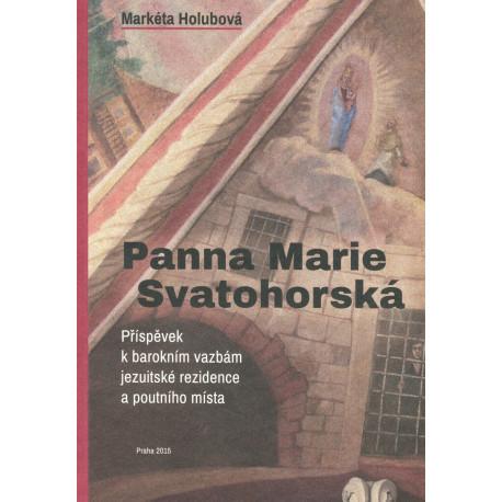 Panna Marie Svatohorská. Příspěvek k barokním vazbám jezuitské rezidence a poutního místa